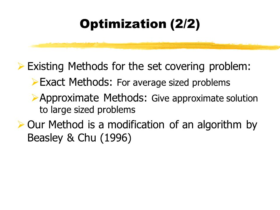 Optimization (2/2) Existing Methods for the set covering problem: