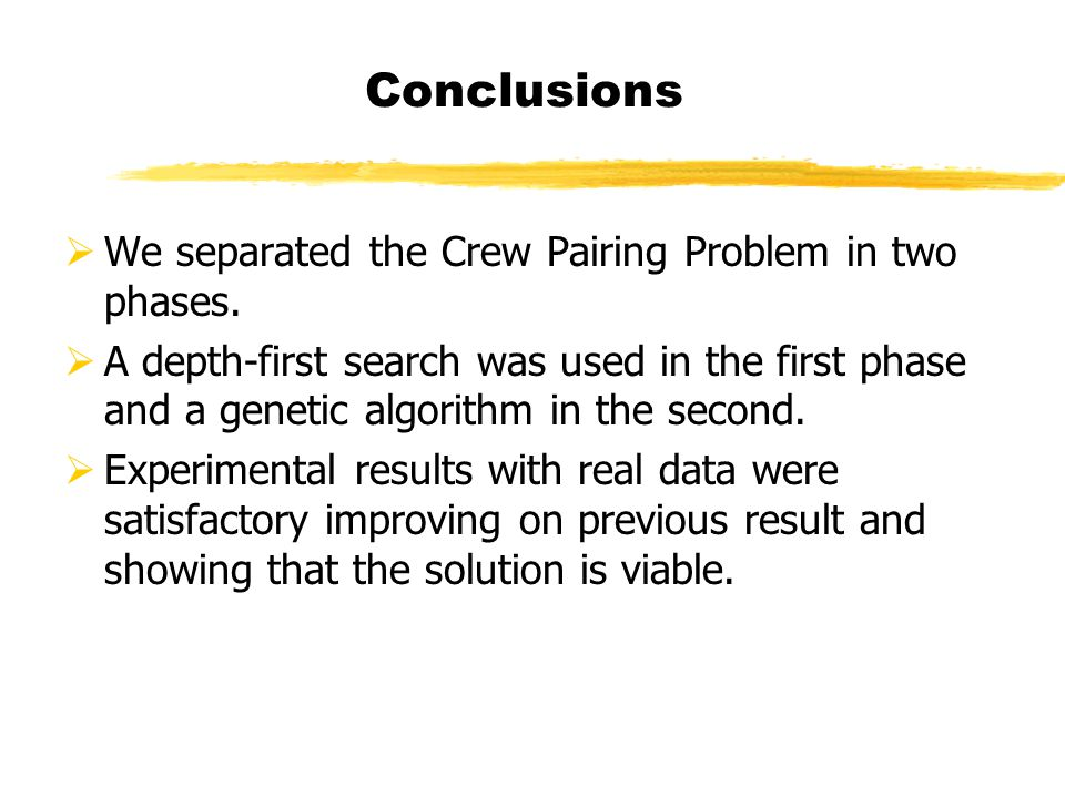 Conclusions We separated the Crew Pairing Problem in two phases.