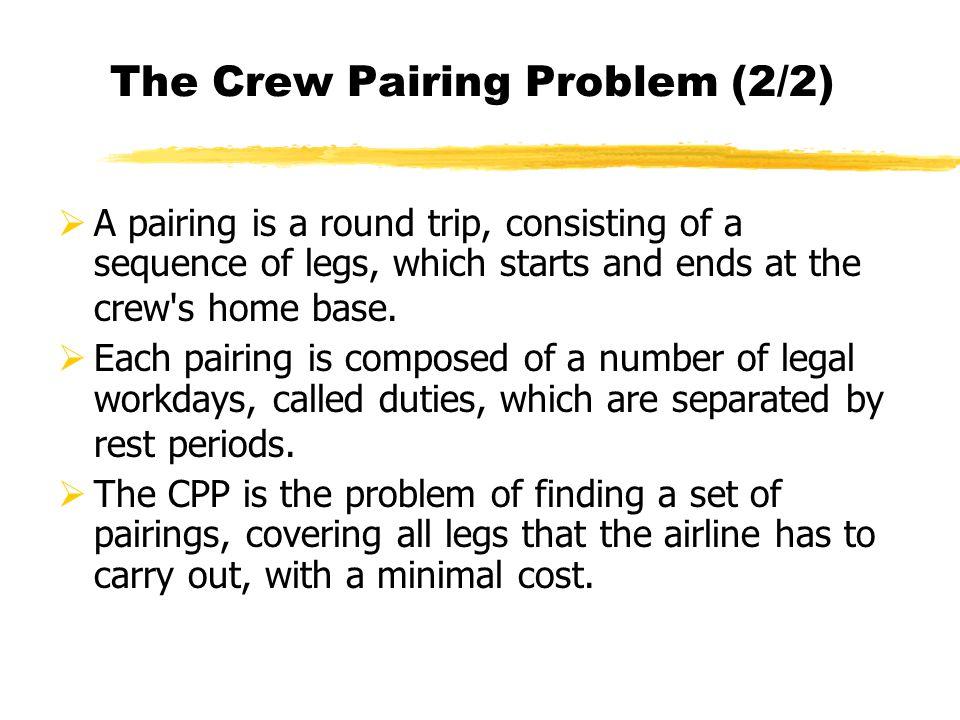 The Crew Pairing Problem (2/2)