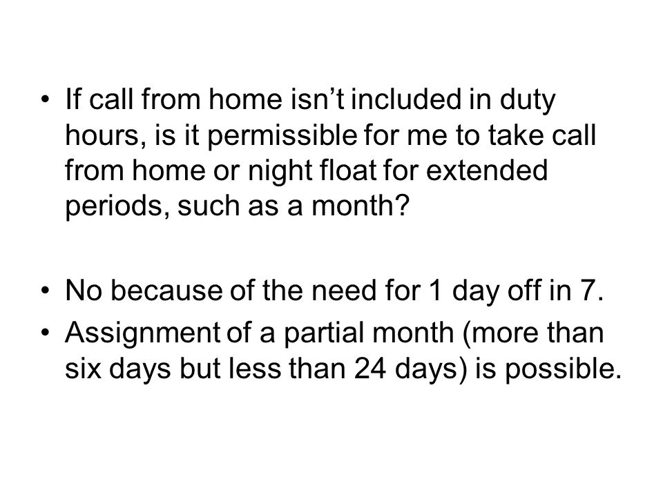 If call from home isn't included in duty hours, is it permissible for me to take call from home or night float for extended periods, such as a month
