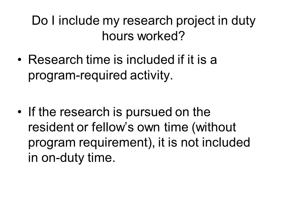 Do I include my research project in duty hours worked