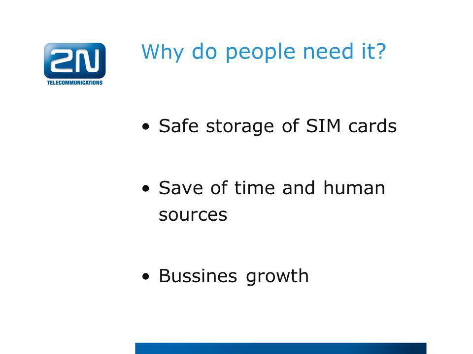 Why do people need it Safe storage of SIM cards