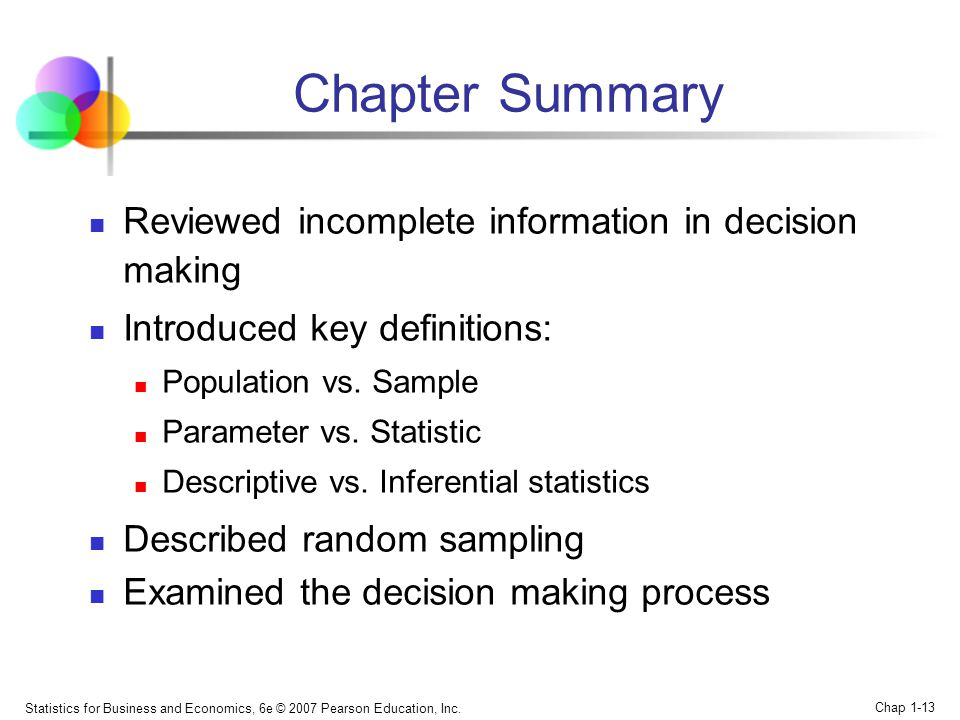 Chapter Summary Reviewed incomplete information in decision making