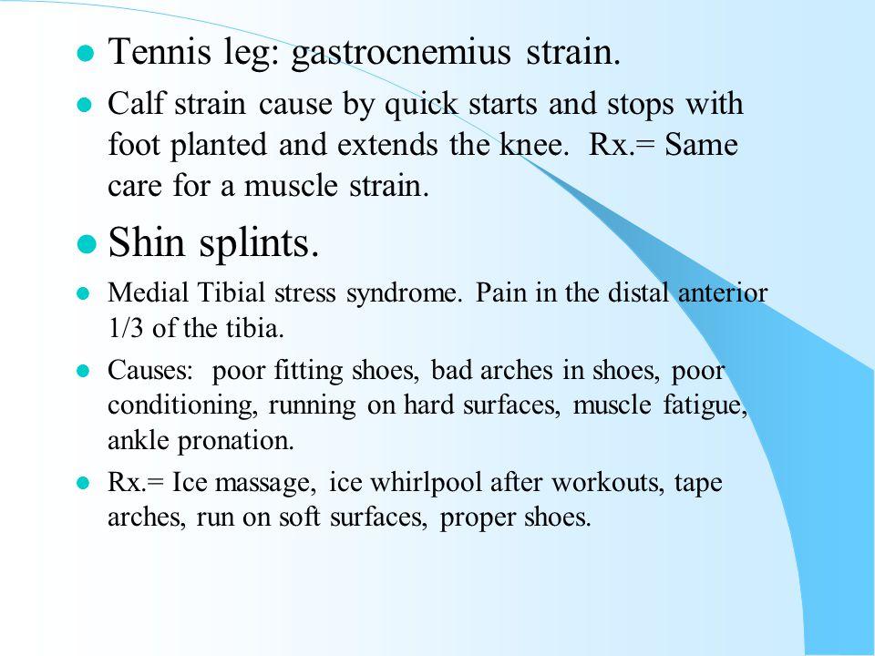 Shin splints. Tennis leg: gastrocnemius strain.