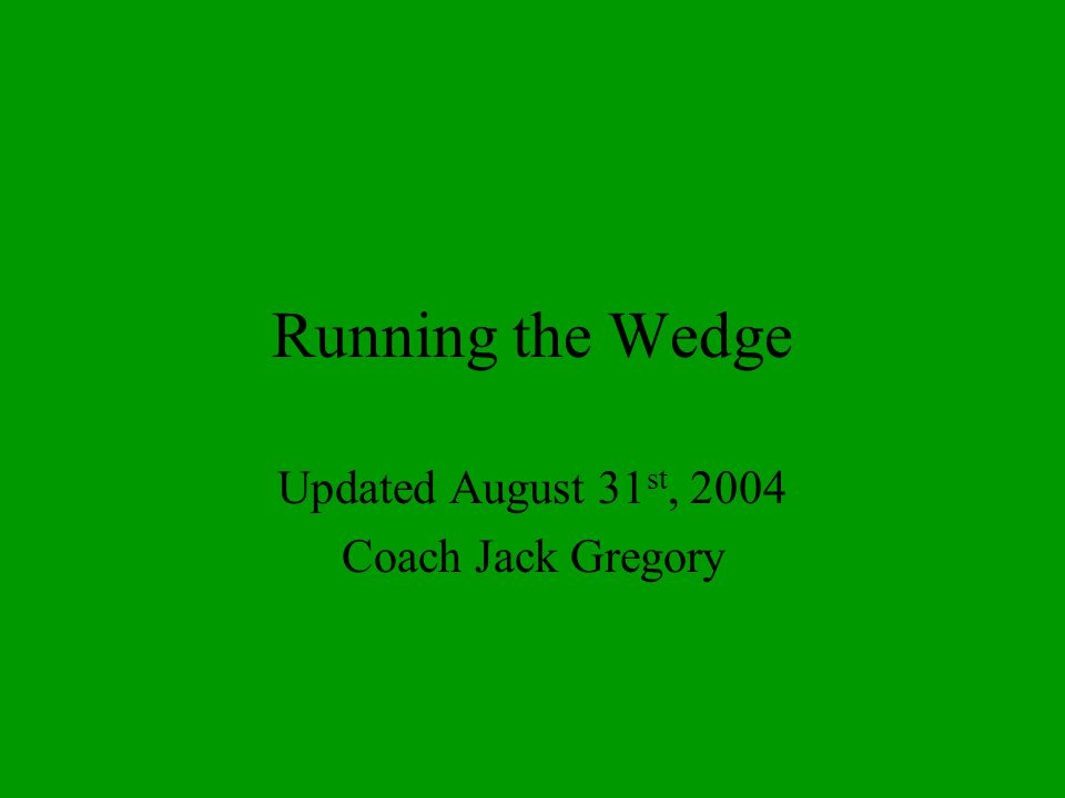 Updated August 31st, 2004 Coach Jack Gregory