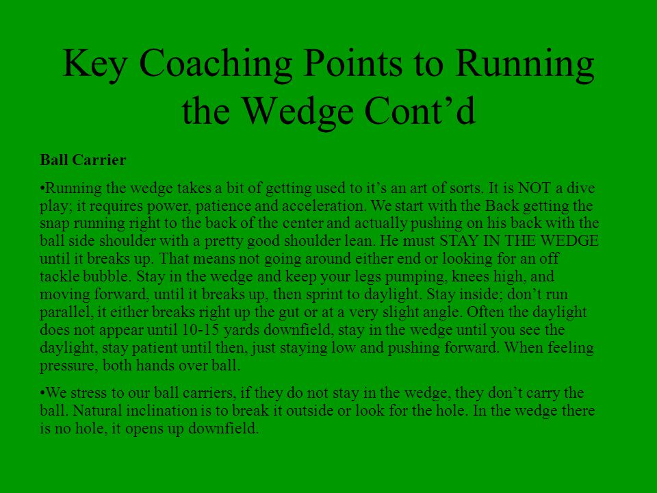 Key Coaching Points to Running the Wedge Cont'd