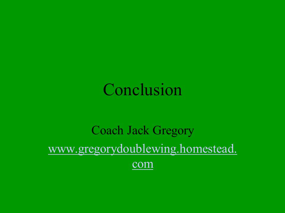 Coach Jack Gregory www.gregorydoublewing.homestead.com