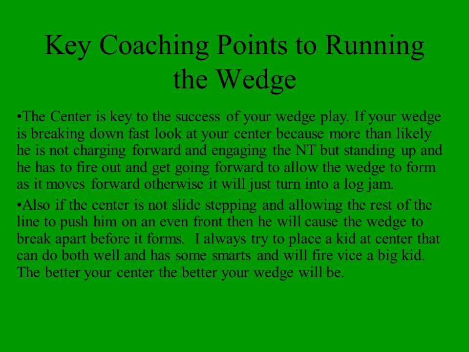 Key Coaching Points to Running the Wedge
