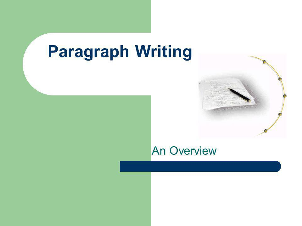 Paragraph Writing An Overview
