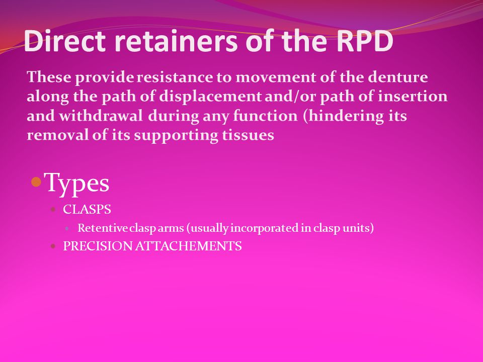 Direct retainers of the RPD