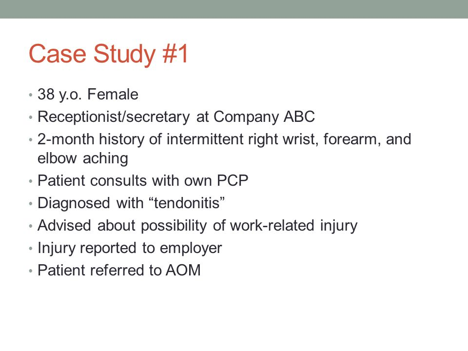 Case Study #1 38 y.o. Female Receptionist/secretary at Company ABC