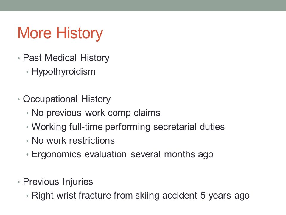 More History Past Medical History Hypothyroidism Occupational History