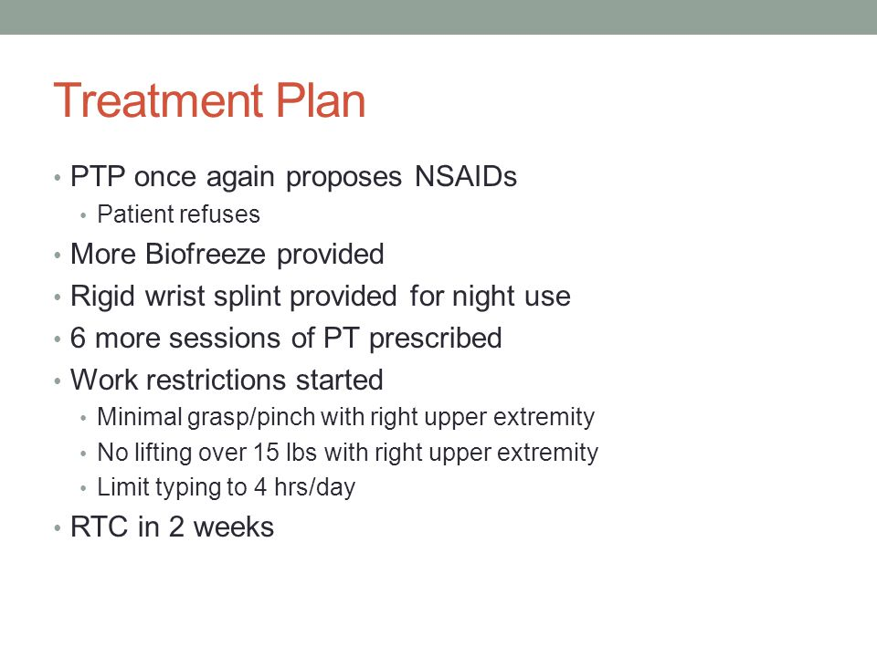 Treatment Plan PTP once again proposes NSAIDs More Biofreeze provided
