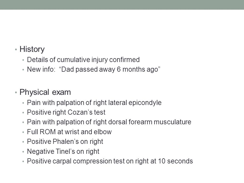 History Physical exam Details of cumulative injury confirmed