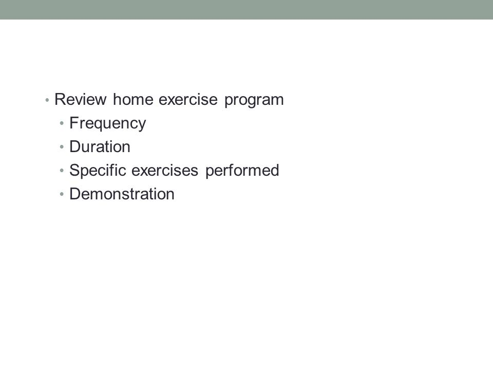 Review home exercise program