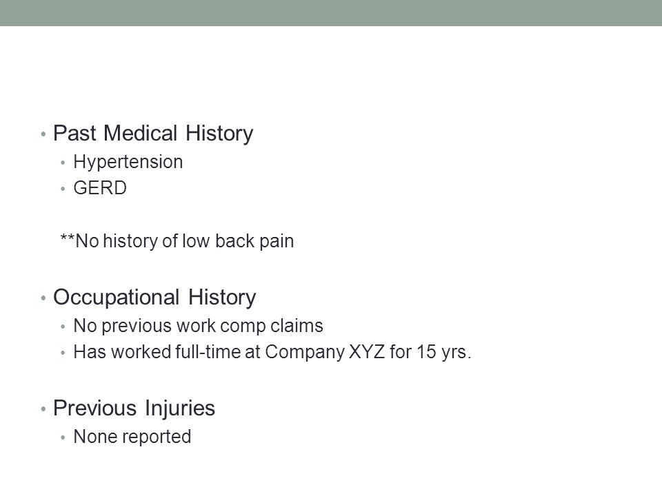 Past Medical History Occupational History Previous Injuries