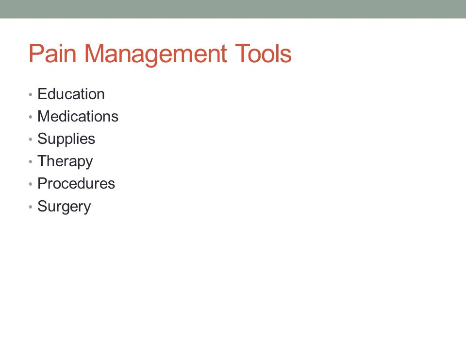 Pain Management Tools Education Medications Supplies Therapy