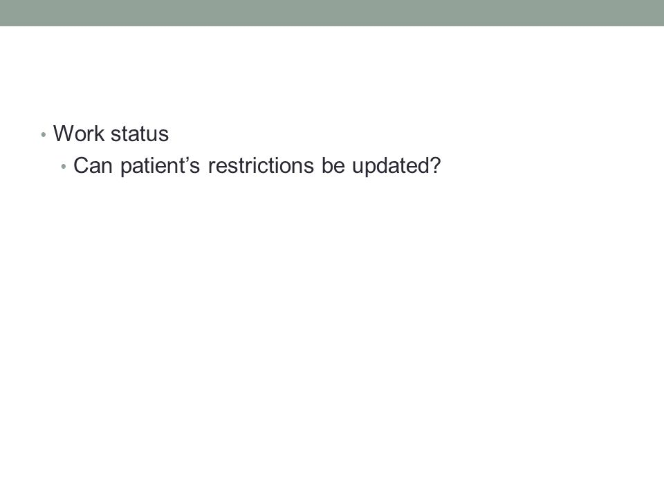Work status Can patient's restrictions be updated