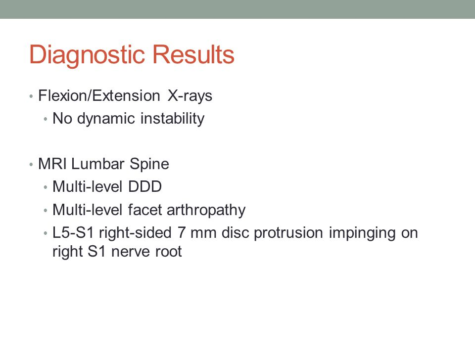 Diagnostic Results Flexion/Extension X-rays No dynamic instability