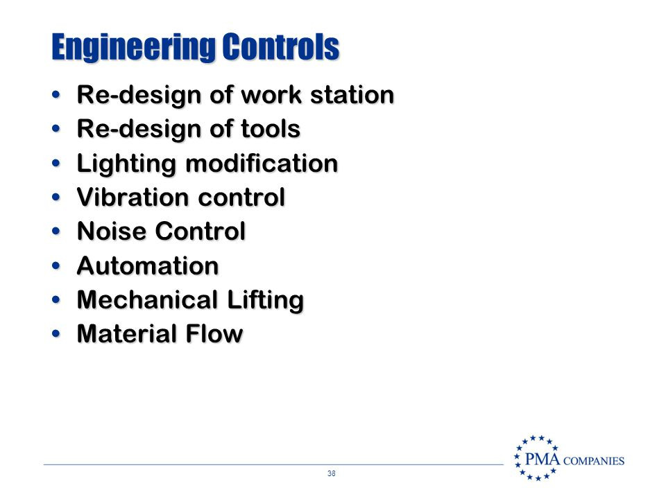 Engineering Controls Re-design of work station Re-design of tools