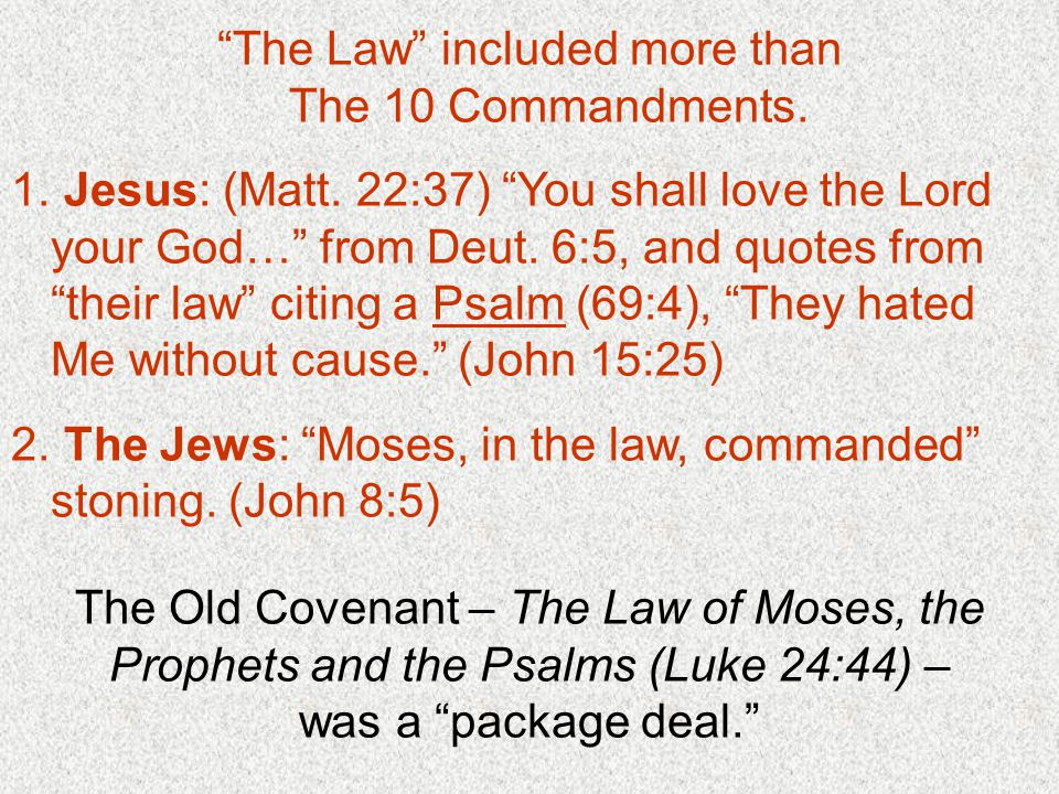 The Law included more than The 10 Commandments.
