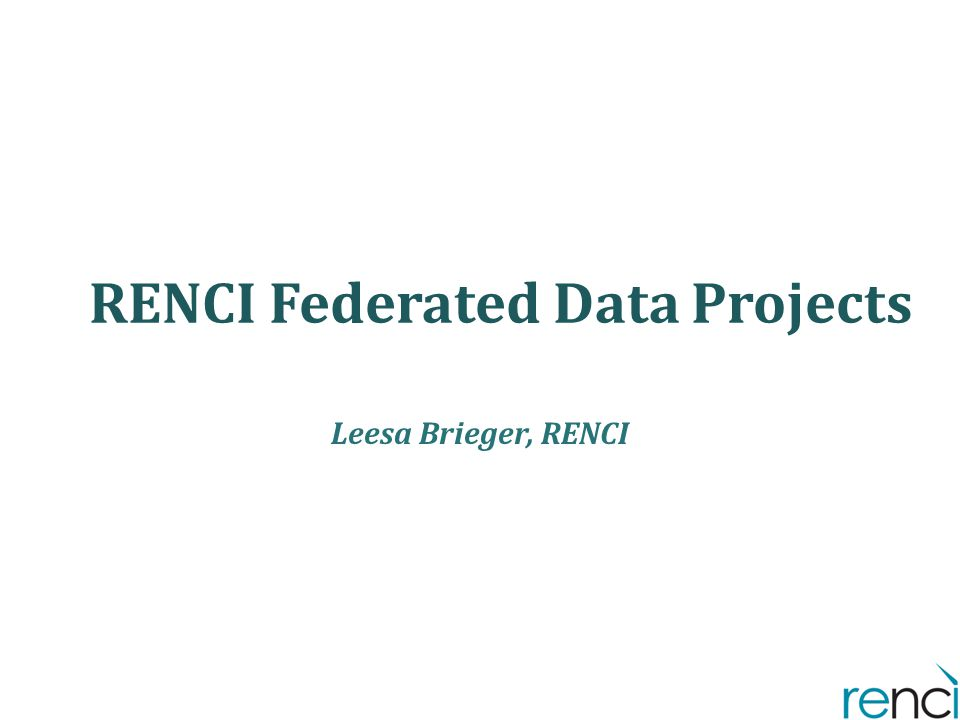 RENCI Federated Data Projects