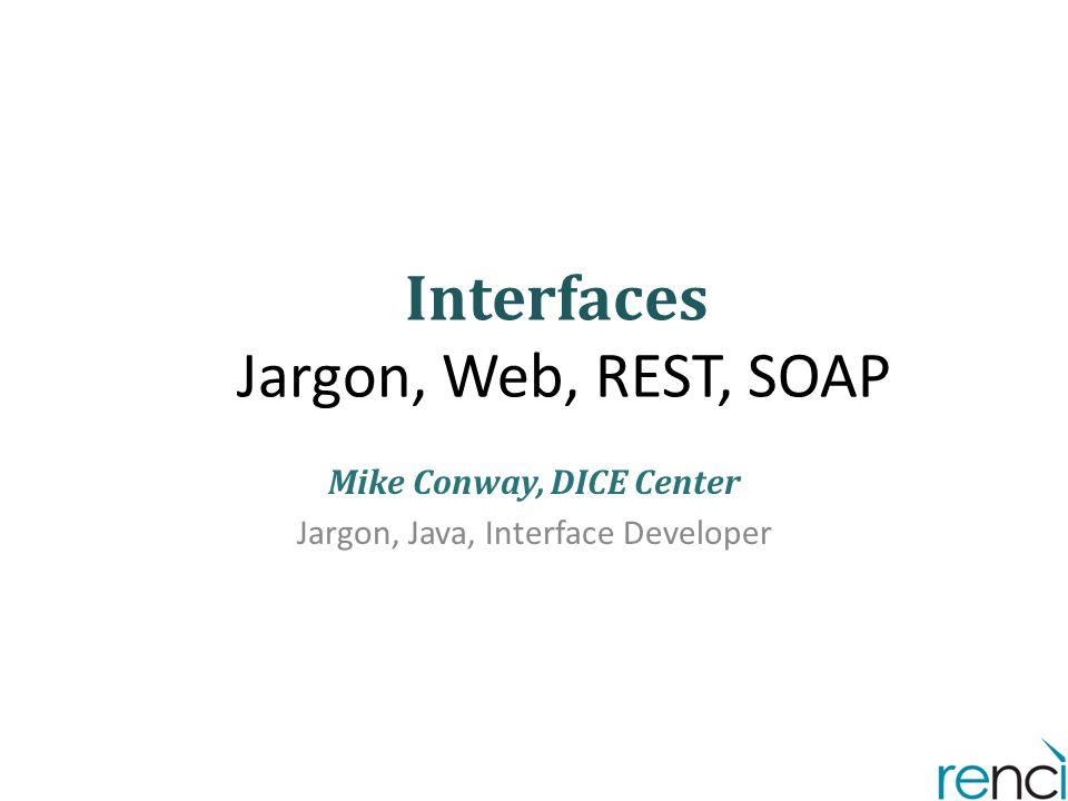 Interfaces Jargon, Web, REST, SOAP