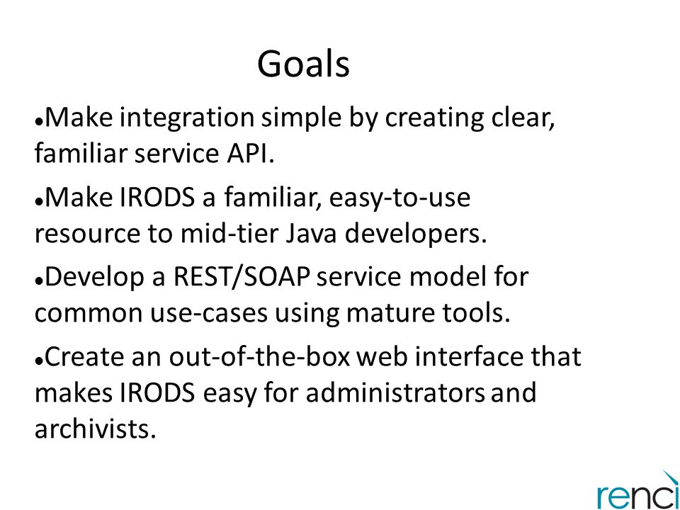 Goals Make integration simple by creating clear, familiar service API.