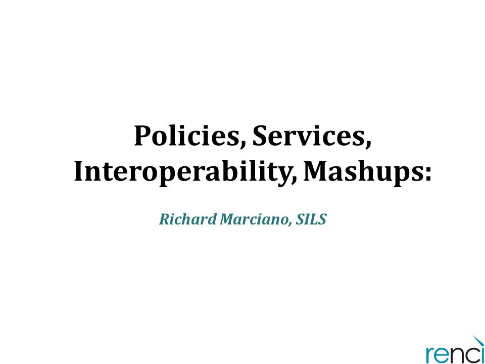 Policies, Services, Interoperability, Mashups:
