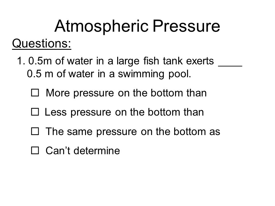 Atmospheric Pressure Questions: