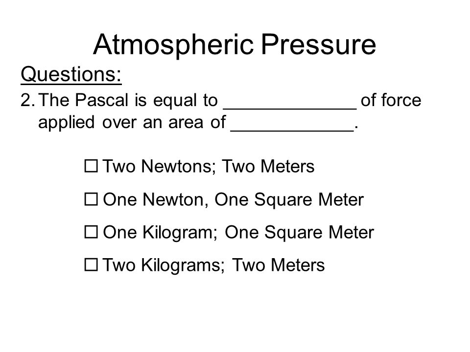 Atmospheric Pressure Questions: