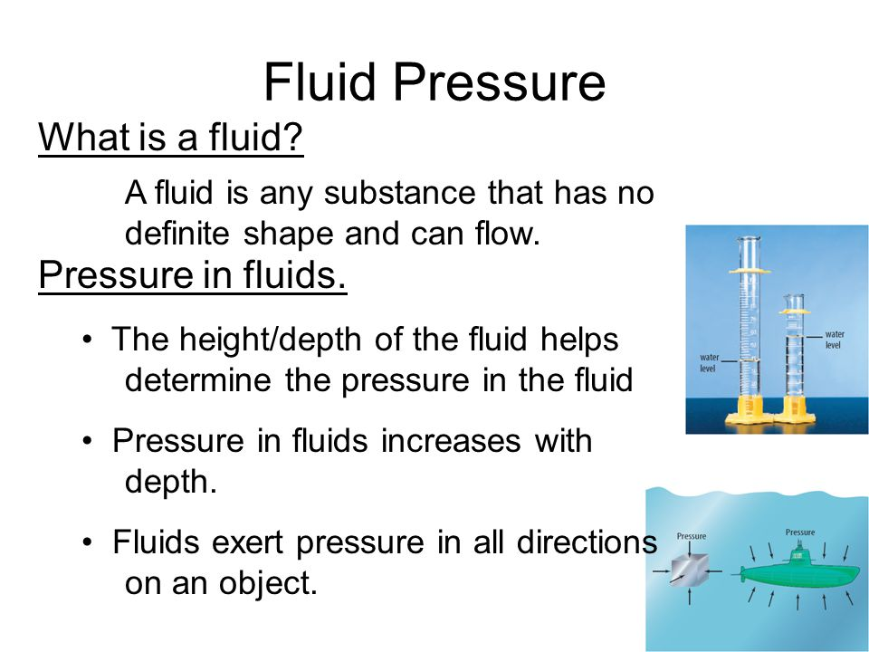 Fluid Pressure What is a fluid Pressure in fluids.