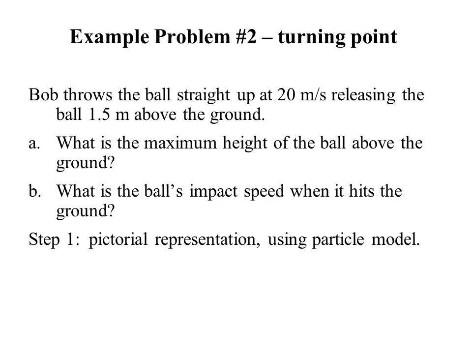 Example Problem #2 – turning point