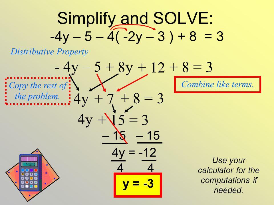 Simplify and SOLVE: -4y – 5 – 4( -2y – 3 ) + 8 = 3