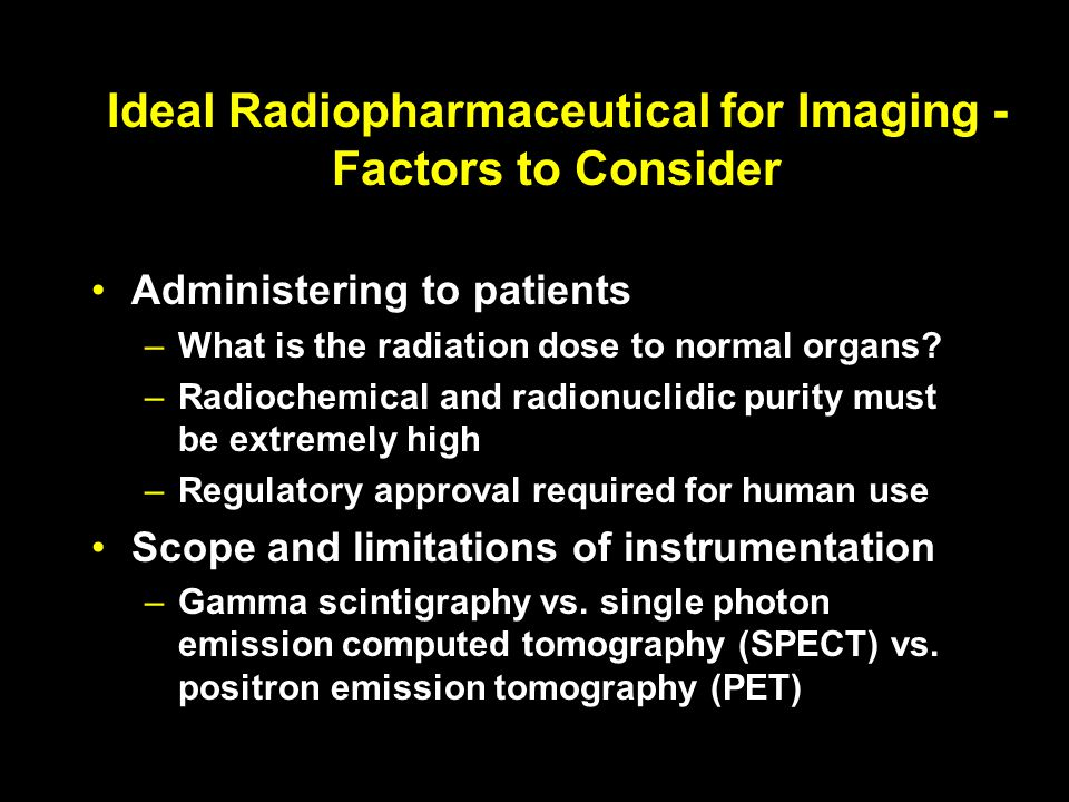Ideal Radiopharmaceutical for Imaging - Factors to Consider
