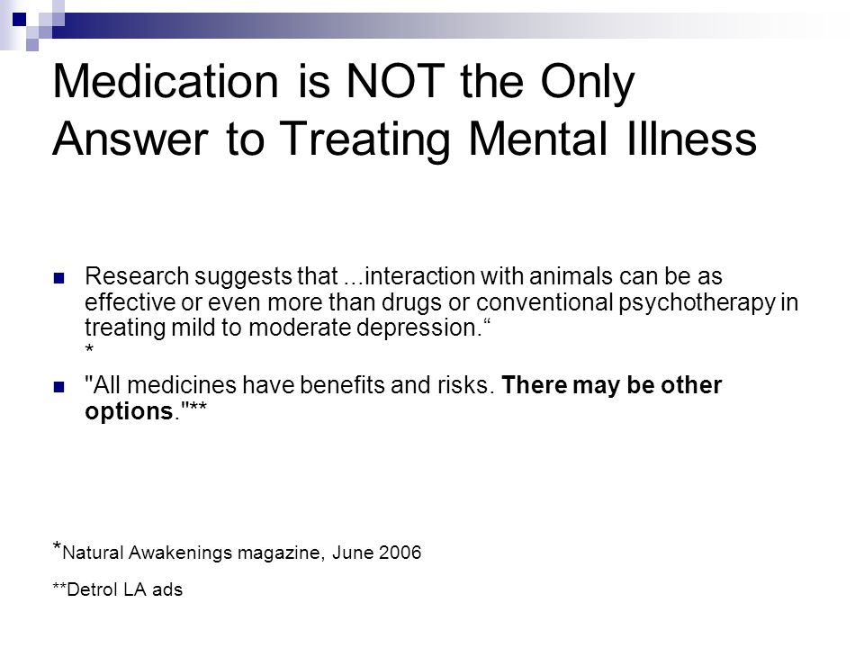 Medication is NOT the Only Answer to Treating Mental Illness