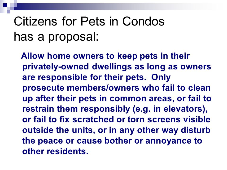 Citizens for Pets in Condos has a proposal: