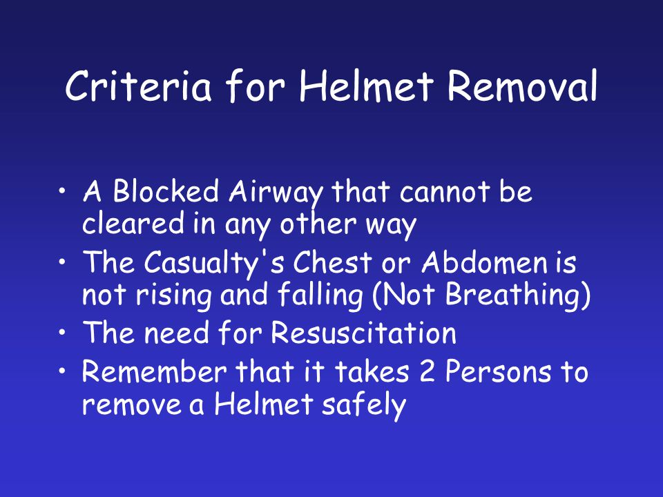 Criteria for Helmet Removal