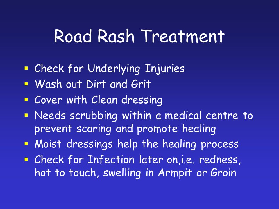 Road Rash Treatment Check for Underlying Injuries