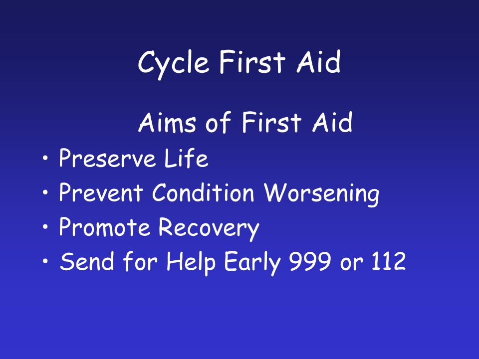 Cycle First Aid Aims of First Aid Preserve Life