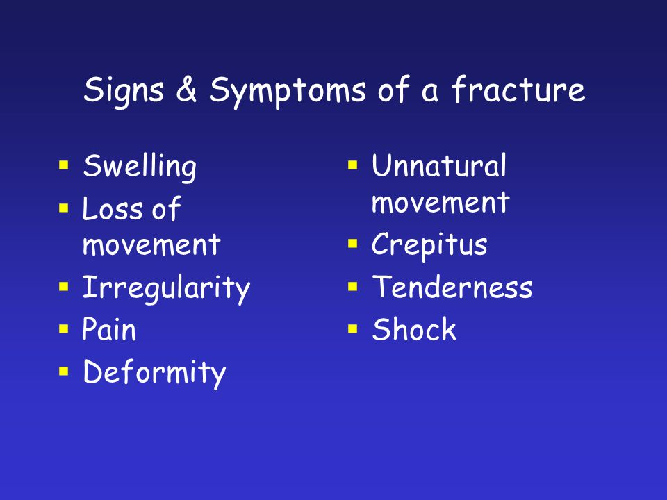 Signs & Symptoms of a fracture