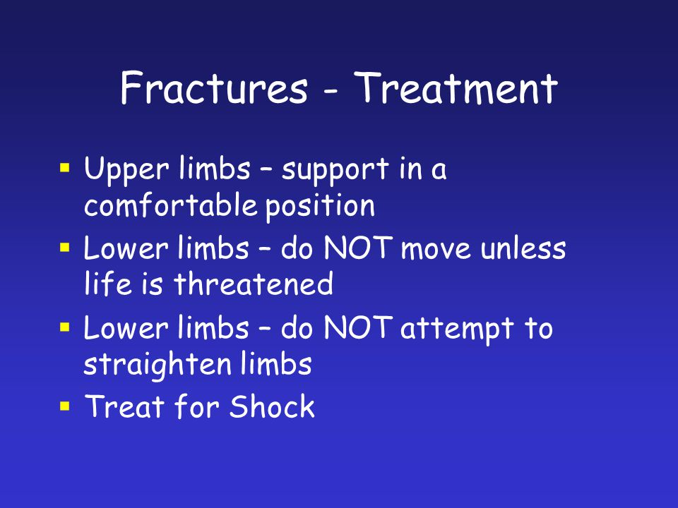 Fractures - Treatment Upper limbs – support in a comfortable position