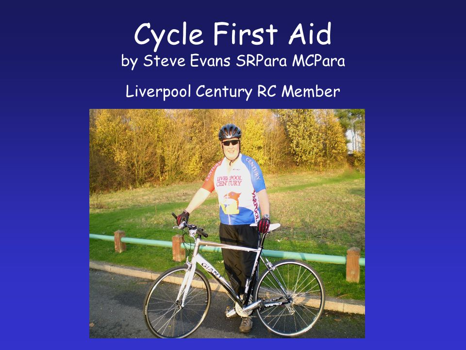 Cycle First Aid by Steve Evans SRPara MCPara Liverpool Century RC Member
