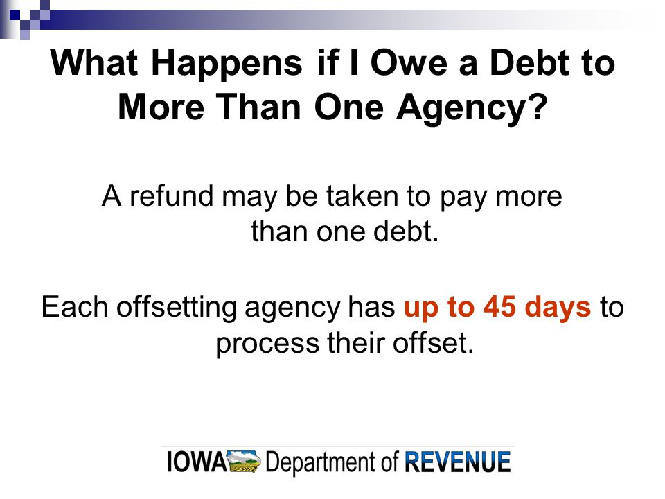 What Happens if I Owe a Debt to More Than One Agency