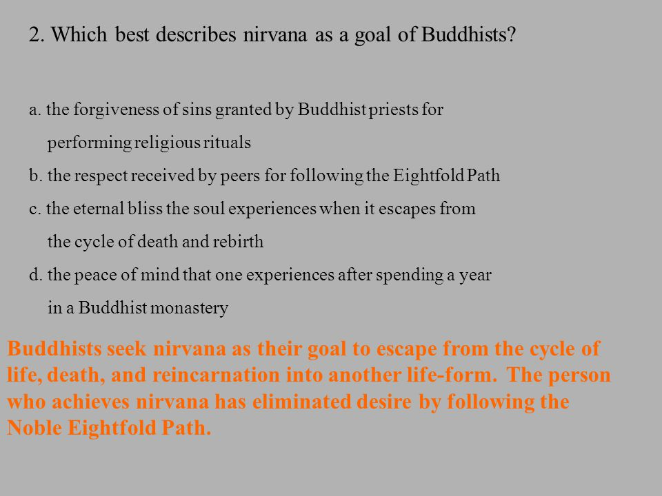 2. Which best describes nirvana as a goal of Buddhists