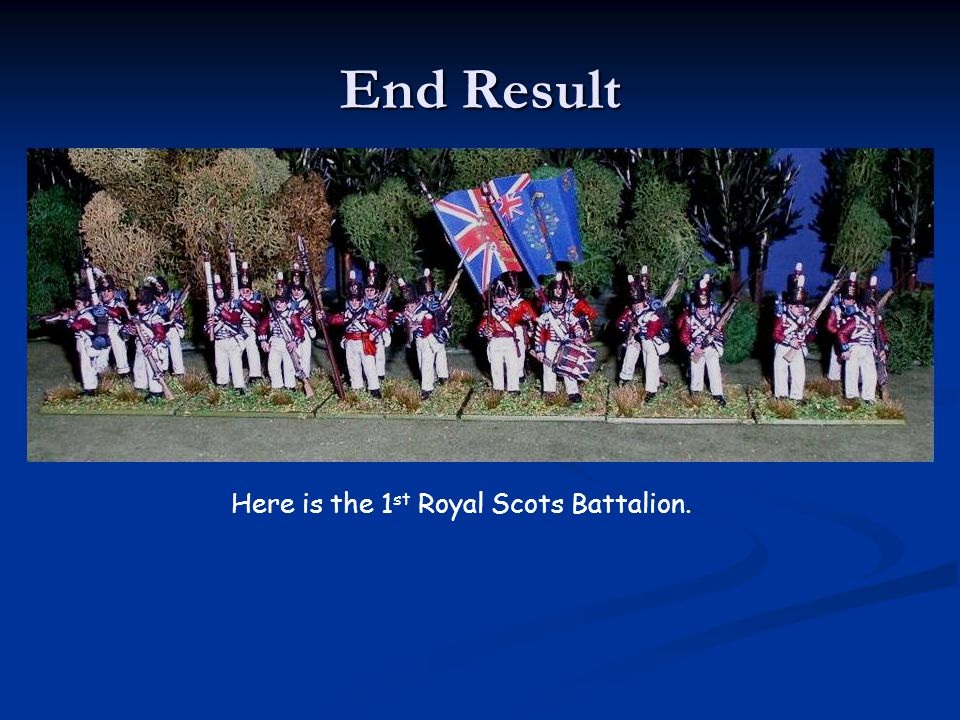 Here is the 1st Royal Scots Battalion.