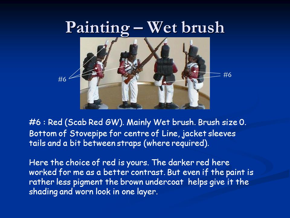 Painting – Wet brush #6. #6. #6 : Red (Scab Red GW). Mainly Wet brush. Brush size 0.