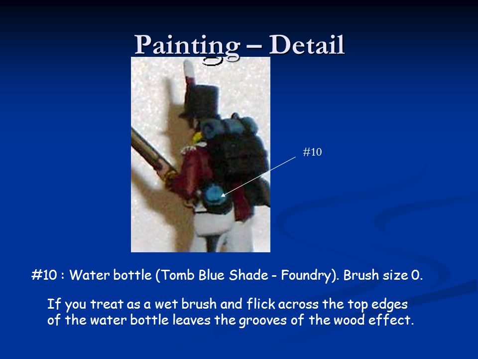 Painting – Detail #10. #10 : Water bottle (Tomb Blue Shade - Foundry). Brush size 0.