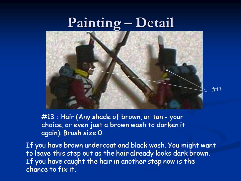 Painting – Detail #13. #13 : Hair (Any shade of brown, or tan - your choice, or even just a brown wash to darken it again). Brush size 0.