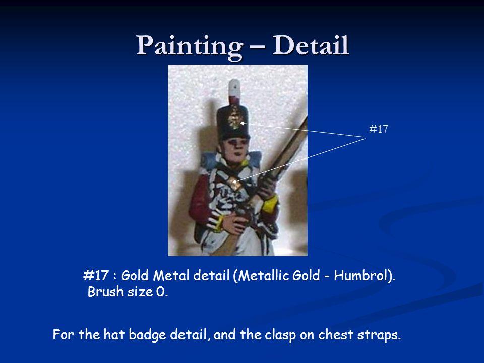 Painting – Detail #17 : Gold Metal detail (Metallic Gold - Humbrol).